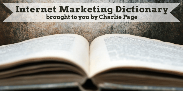 Internet Marketing Dictionary by Charlie Page