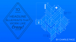 10 Headline Blueprints That Work Like Crazy