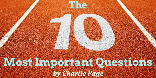 The 10 Most Important Questions by Charlie Page