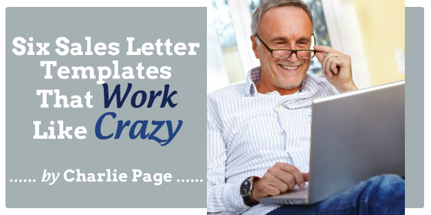 Six Sales Letter Templates That Work Like Crazy CHARLIE PAGE