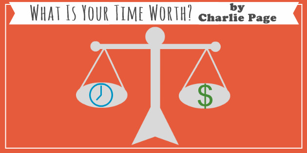 What Is Your Time Worth by Charlie Page