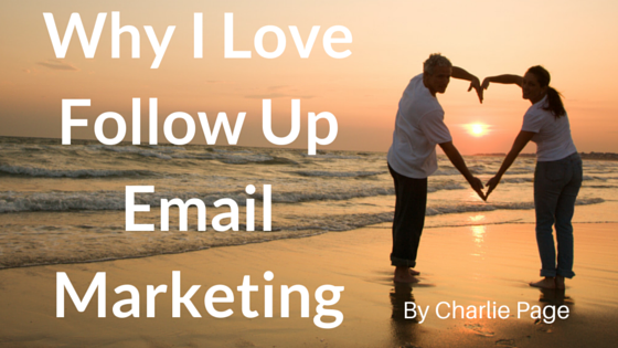 Why I Love Follow Up Email Marketing