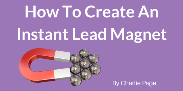 How To Create An Instant Lead Magnet