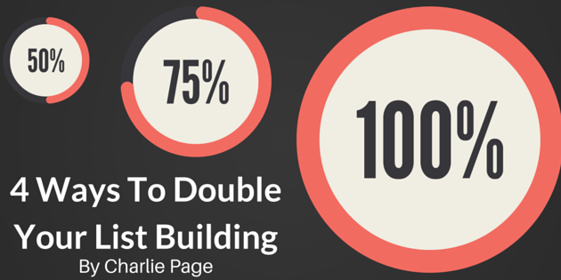 4 Ways To Double Your List Building