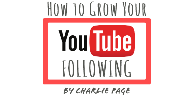 How to Grow Your YouTube Following by Charlie Page