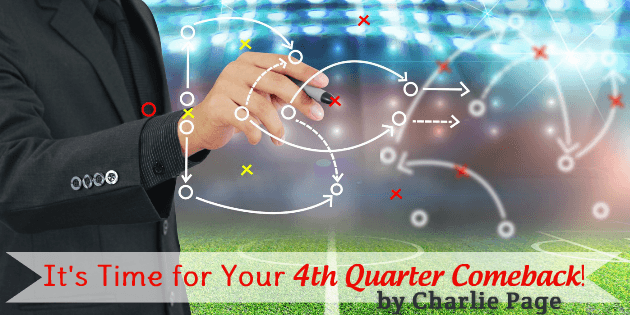 Its Time for Your 4th Quarter Comeback by Charlie Page