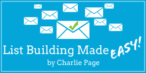 List Building Made Easy by Charlie Page